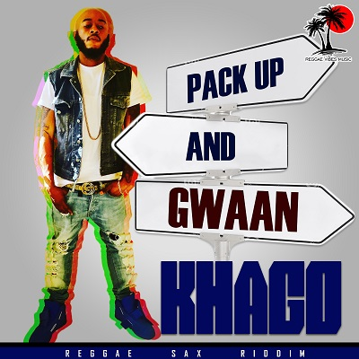 Khago - Pack Up And Gwaan